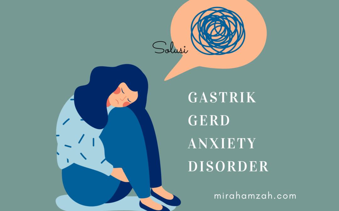 Solusi Gastrik GERD Anxiety dan Detoks